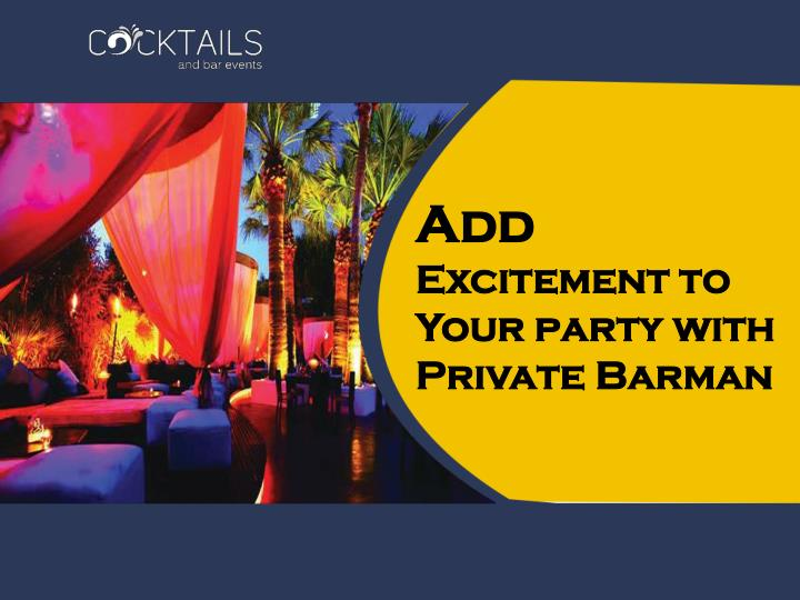 add excitement to your party with private barman n.