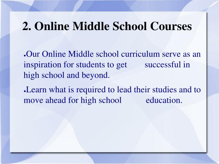 2. Online Middle School Courses