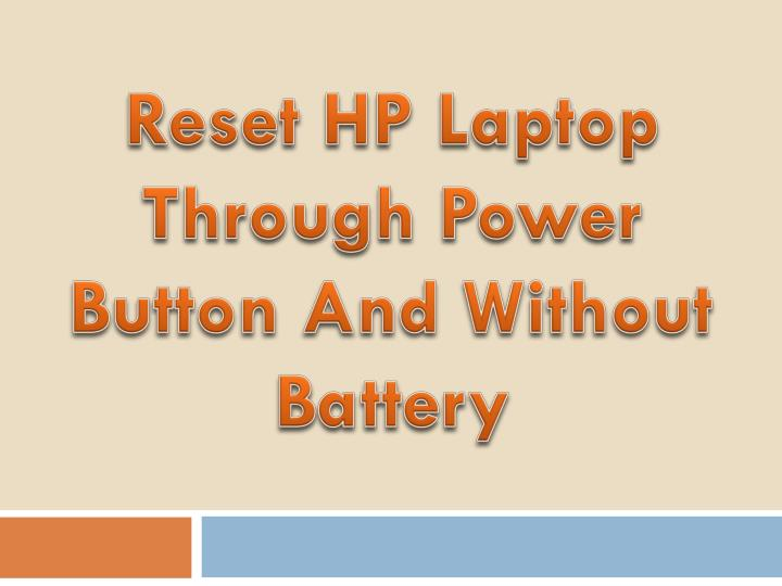 reset hp laptop through power button and without battery n.
