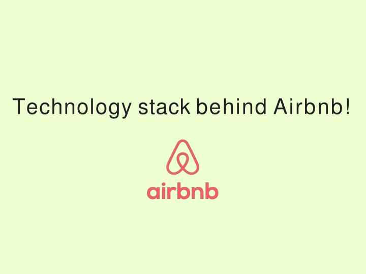 technology stack behind airbnb n.