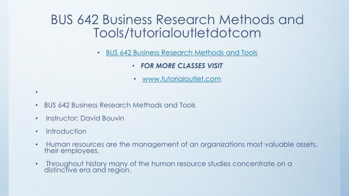 business research methods and tools In this lesson, you will learn how companies use the concepts of business analysis to resolve problems and change business processes we will also learn about specific methods and techniques that.