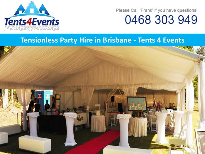 tensionless party hire in brisbane tents 4 events n.
