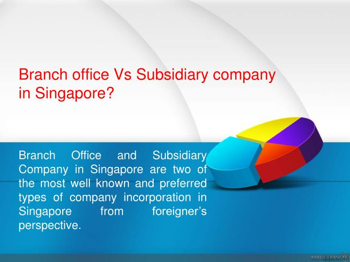 branch office vs subsidiary company in singapore n.