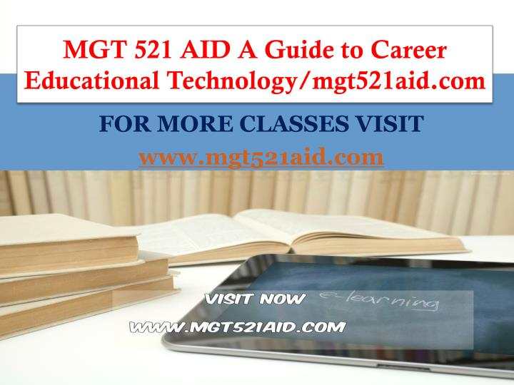 mgt 521 aid a guide to career educational technology mgt521aid com n.
