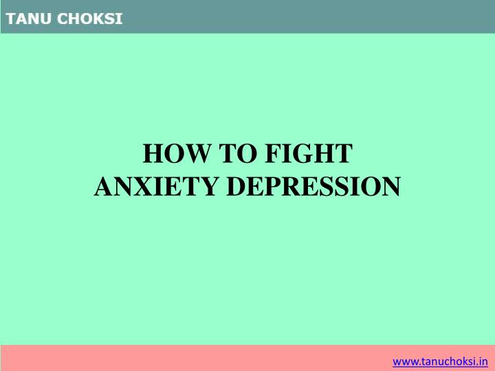 how to fight anxiety depression n.
