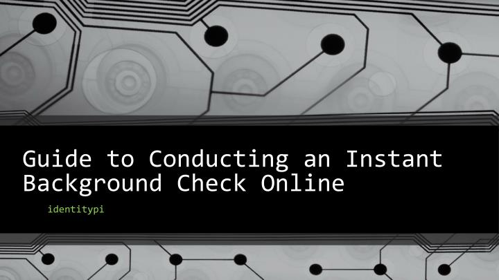 guide to conducting an instant background check online n.