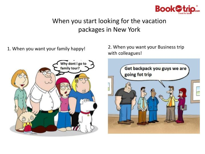 when you start looking for the vacation packages in new york n.