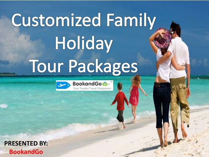 customized family holiday tour packages n.