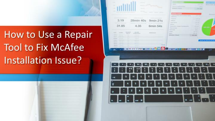 how to use a repair tool to fix mcafee installation issue n.