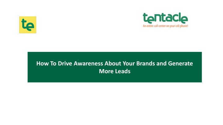 how to drive awareness about your brands n.