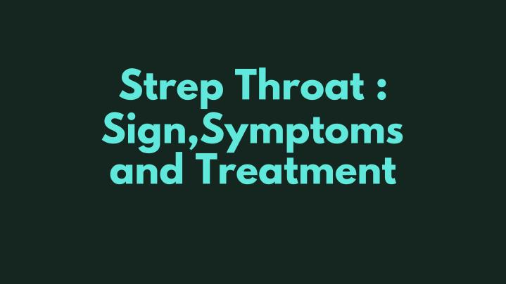 strep throat sign symptoms and treatment n.