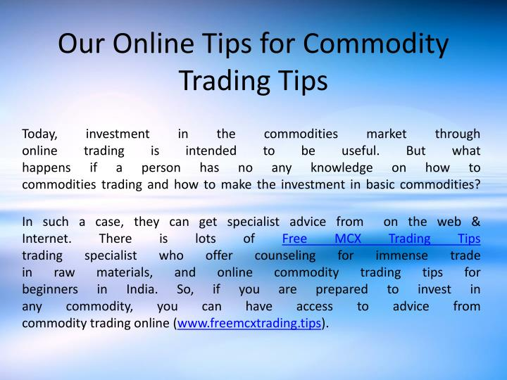 PPT - Our Online Tips for Commodity Trading Tips PowerPoint