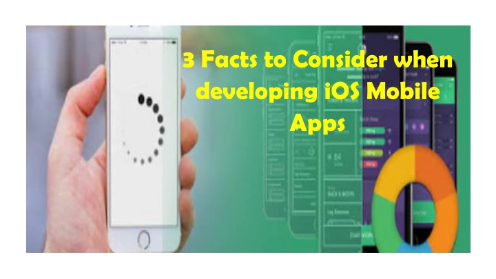3 facts to consider when developing ios mobile n.