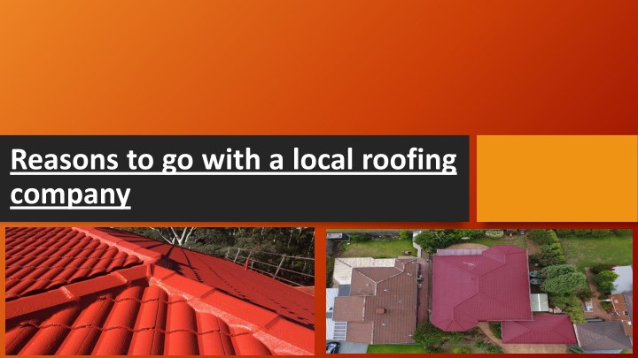 reasons to go with a local roofing company n.