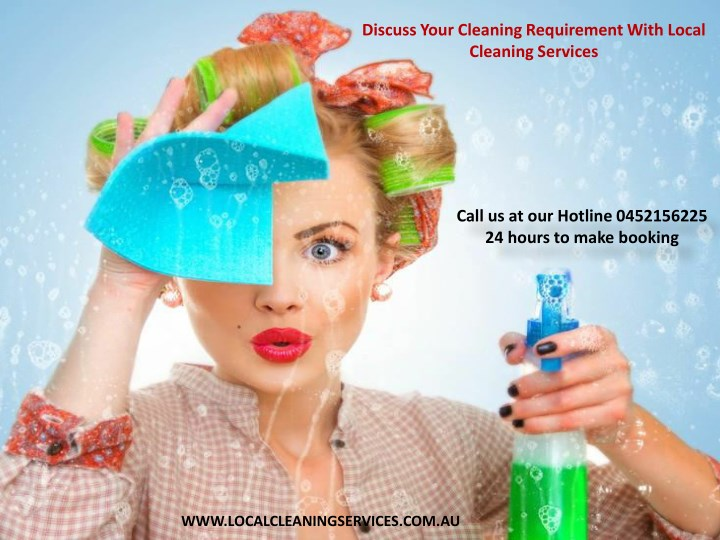 discuss your cleaning requirement with local n.