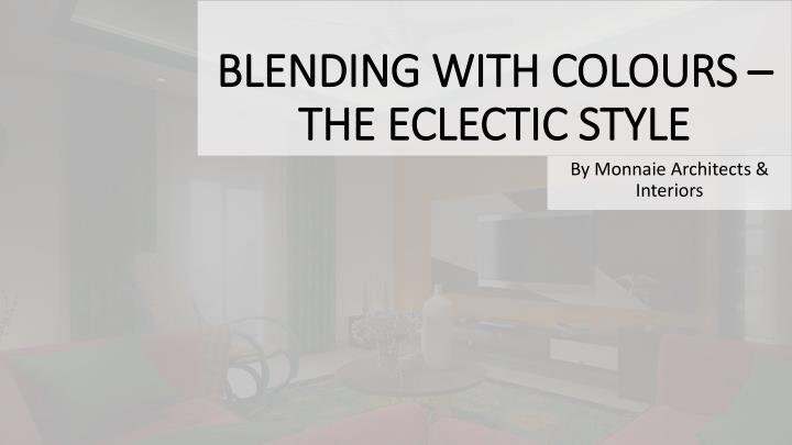 blending with colours the eclectic style n.