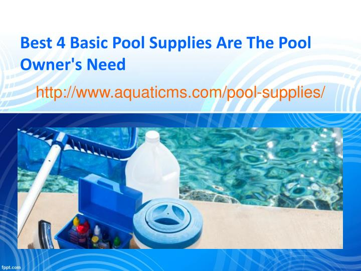 best 4 basic pool supplies are the pool owner n.