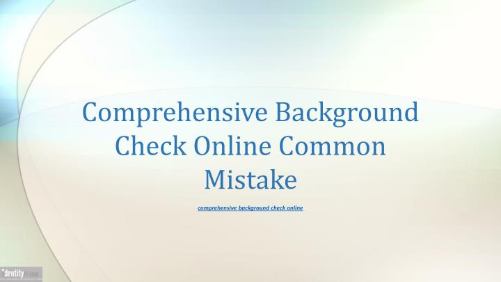 comprehensive background check online common mistake n.