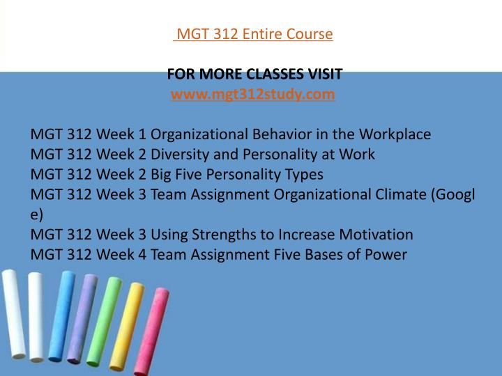 mgt 350 entire course Read this essay on mgt 350 entire course come browse our large digital warehouse of free sample essays get the knowledge you need in order to pass your classes and more mgt 311 entire course to purchase this tutorial copy and paste below link in your browser http.