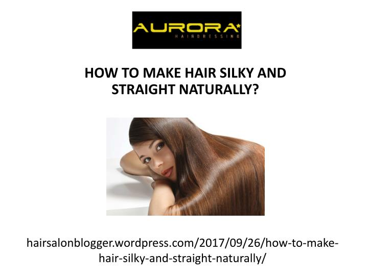 hairsalonblogger wordpress com 2017 09 26 how to make hair silky and straight naturally n.