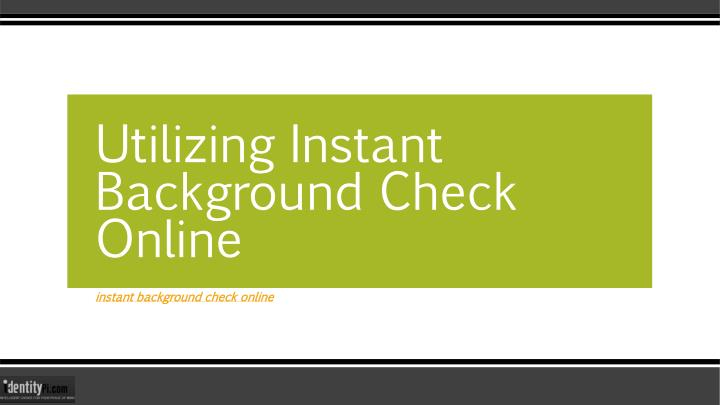 utilizing instant background check online n.