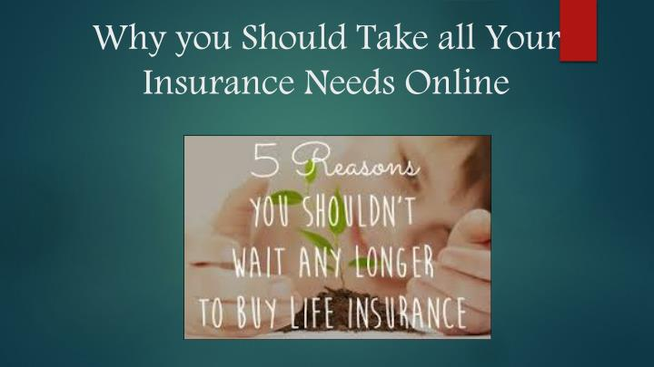 why you should take all your insurance needs online n.