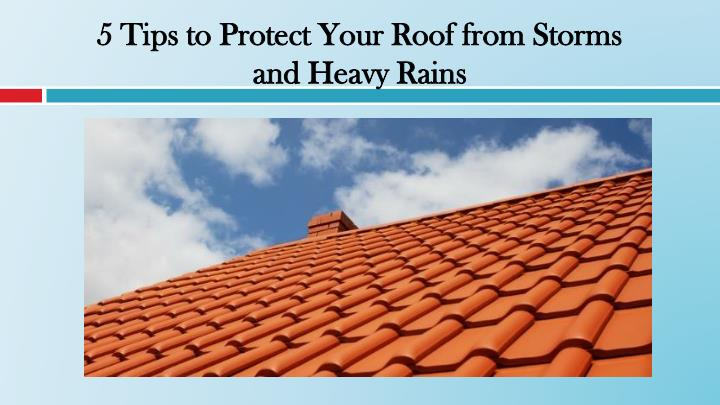 5 tips to protect your roof from storms and heavy rains n.
