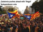 catalonia pushes ahead with illegal independence vote