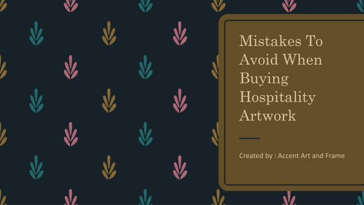 mistakes to avoid when buying hospitality artwork n.