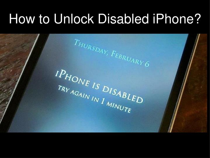 PPT - How To Unlock Disabled IPhone? PowerPoint Presentation