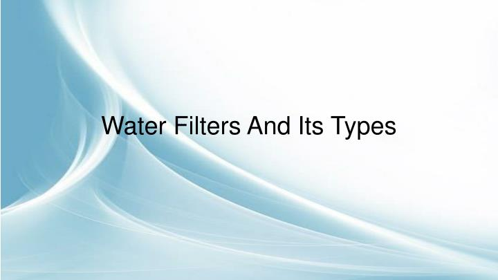 water filters and its types n.
