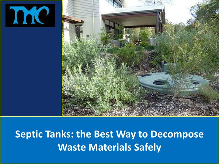 septic tanks the best way to decompose waste n.