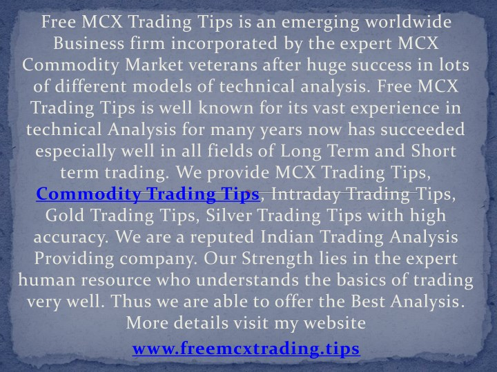 free mcx trading tips is an emerging worldwide n.