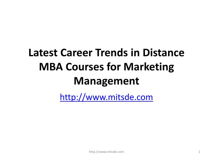 Ppt latest career trends in distance mba courses for marketing.