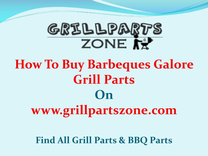 how to buy barbeques galore grill parts n.