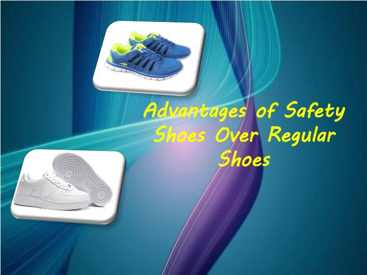 PPT - Advantages of Safety Shoes Over Regular Shoes