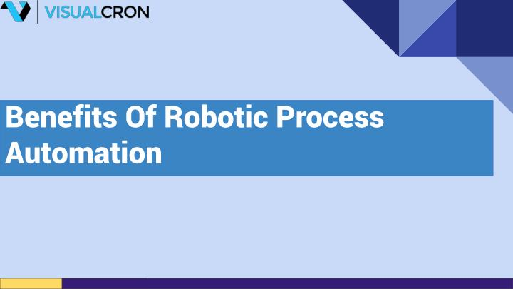 benefits of robotic process automation n.