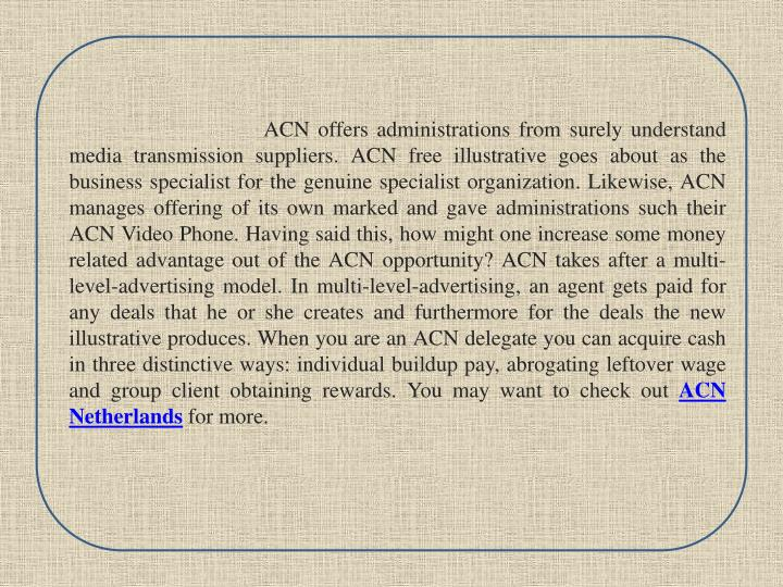 Acn offers administrations from surely understand