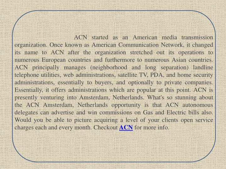 Acn started as an american media transmission