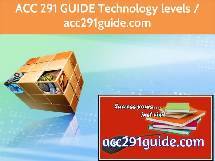 acc 291 guide technology levels acc291guide com n.