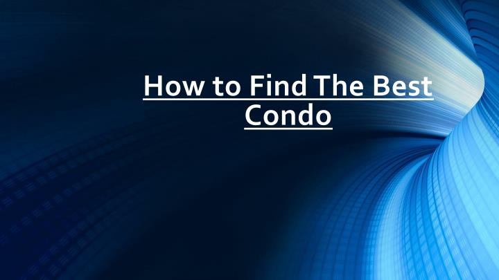 how to find the best condo n.
