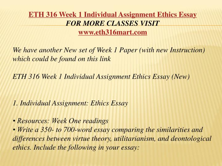eth 316 essay week 1 Read this essay on eth/316 week 1 come browse our large digital warehouse of free sample essays get the knowledge you need in order to pass your classes and more.