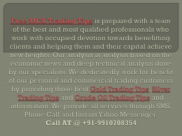 free mcx trading tips is prepared with a team n.