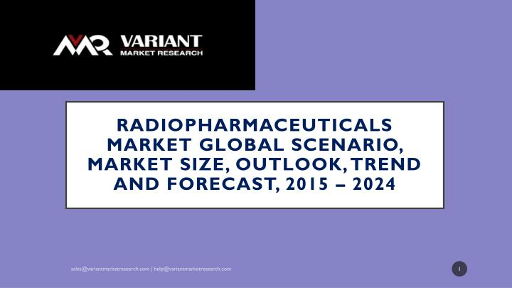 radiopharmaceuticals market global scenario market size outlook trend and forecast 2015 2024 n.