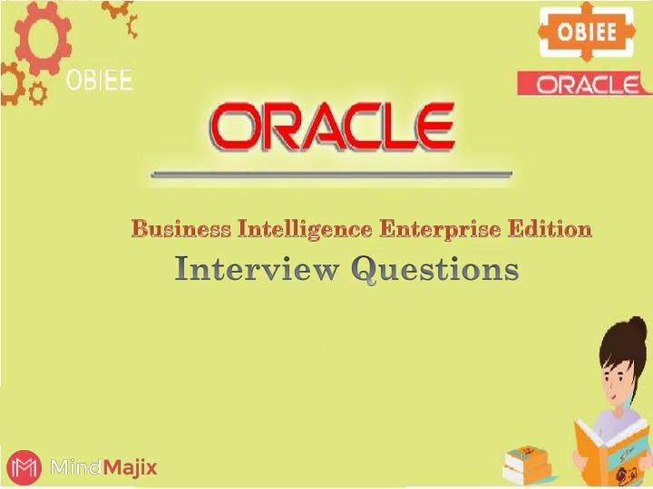PPT - OBIEE Interview Questions & Answers 2017 | Mindmajix