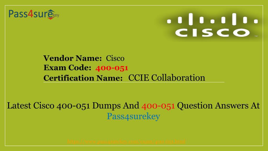 Ppt Pass4sure 400 051 Dumps Ccie Collaboration Powerpoint