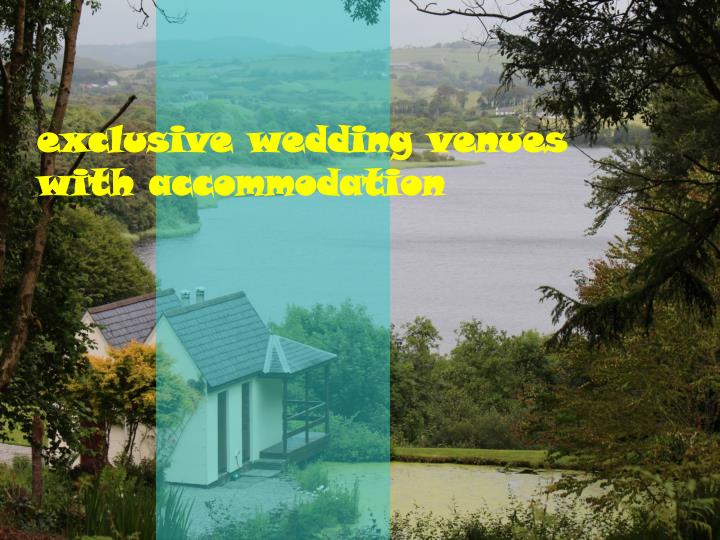 exclusive wedding venues with accommodation n.