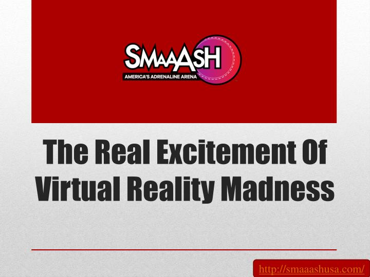 the real excitement of virtual reality madness n.