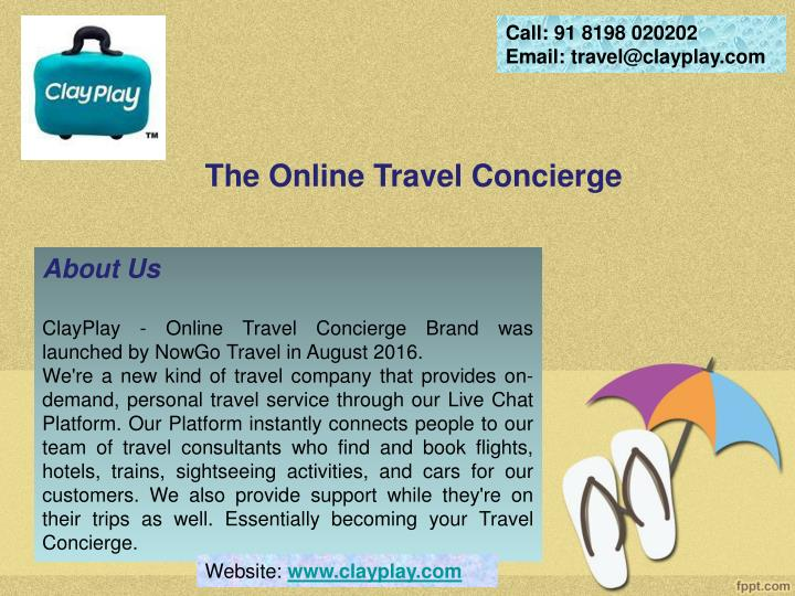 call 91 8198 020202 email travel@clayplay com n.