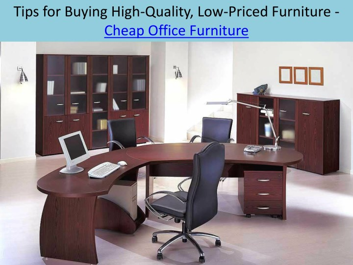 tips for buying high quality low priced furniture n.